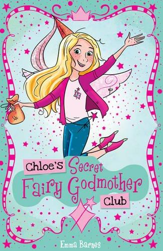 9781407164496: Chloe's Secret Fairy Godmother Club (Chloe's Secret Club)