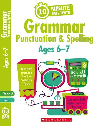 9781407176116: 10-Minute quick practice grammar, punctuation and spelling activities for children ages 6-7 (Year 2). Perfect for Home Learning. (10 Minute SATs Tests)