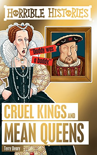 Cruel Kings and Mean Queens (Horrible Histories Special): Terry Deary