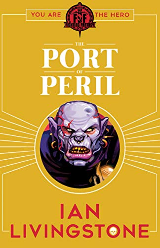 Fighting Fantasy: The Port of Peril (Paperback)