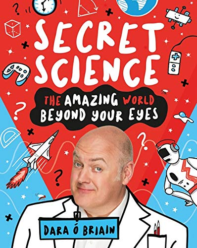 9781407196787: Secret Science: The Amazing World Beyond Your Eyes