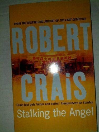 Stalking the Angel. An Elvis Cole Novel: 2 (1407211331) by Robert Crais