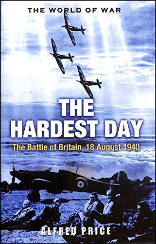 The Hardest Day [Paperback] by Alfred Price: Alfred Price