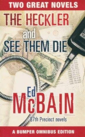 Heckler and See Them Die: McBain, Ed