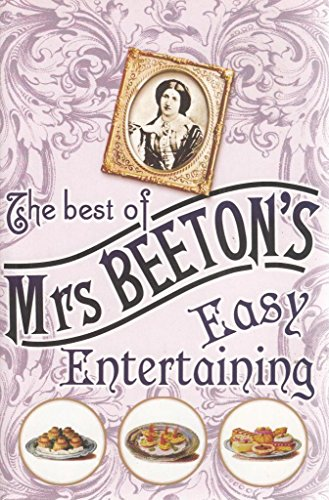 The Best of Mrs. Beeton's Easy Entertaining