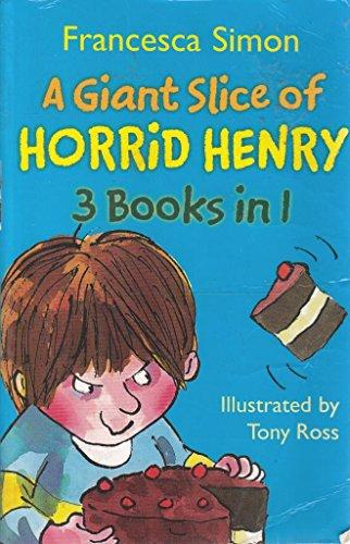 9781407219769: A Giant Slice of Horrid Henry