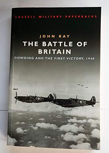 9781407221311: The Battle of Britain: Dowding and the First Victory, 1940