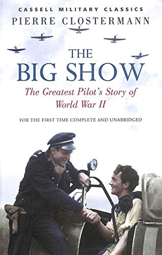 9781407222004: The Big Show: The Greatest Pilot's Story of World War II