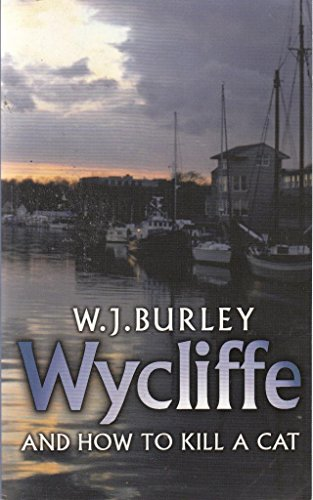 Wycliffe and How To Kill A Cat: Burley, W. J.