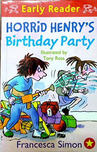 9781407227894: Horrid Henry's Birthday Party: (Early Reader) by: Francesca Simon