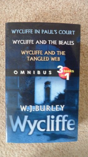 Wycliffe omnibus 3 books in 1.Wycliffe in St Pauls Court.Wycliffe and the Beales.Wycliffe and the Tangled Web (1407230220) by W J Burley