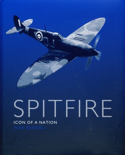 Spitfire, icon of a nation: Ivan RENDALL