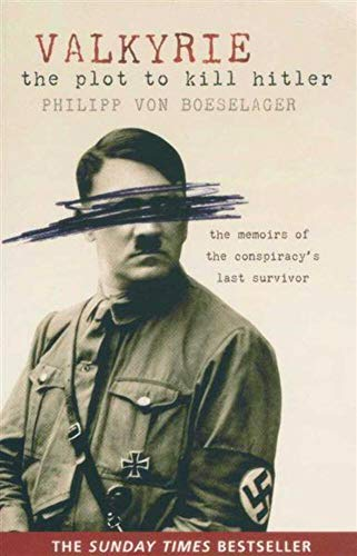 9781407231204: Valkyrie: The Plot to Kill Hitler: The Memoirs of the Conspiracy's Last Survivor