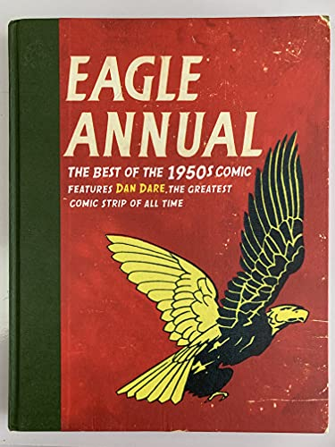 9781407231242: Eagle Annual: the Best of the 1950s Comic - Features Dan Dare, the Greatest Comic Strip of All Time