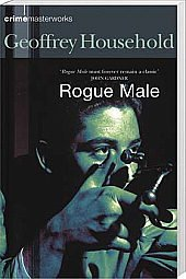 Rogue Male: Crime Masterworks: Household, Geoffrey.