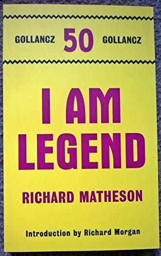 I AM LEGEND.[GOLLANCZ 50 TOP TEN]: Richard Matheson