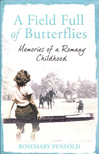 9781407235370: A Field Full of Butterflies: Memories of a Romany Childhood