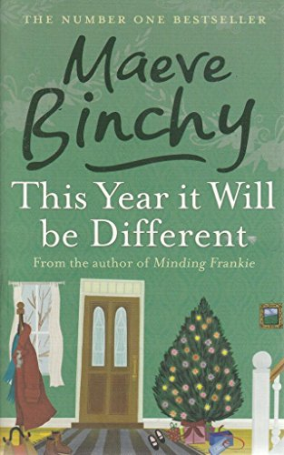 This Year It Will Be Different by: Maeve Binchy