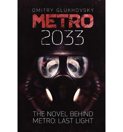 Metro 2033: First U.S. English Edition)] [Author: Dmitry Glukhovsky