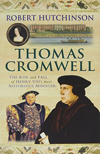9781407244563: Thomas Cromwell: The Rise and Fall of Henry VIII's Most Notorious Minister