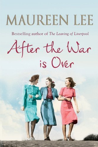 MAUREEN LEE AFTER THE WAR IS OVER: MAUREEN LEE A