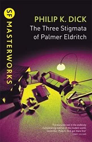 The Three Stigmata of Palmer Eldritch: Philip K. Dick
