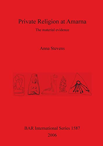 9781407300009: Private Religion at Amarna: The material evidence (BAR International Series)