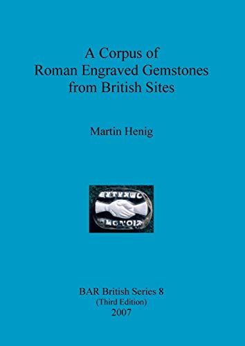 9781407300283: Corpus of Roman Engraved Gemstones from British Sites BAR BS8 (BAR British Series)