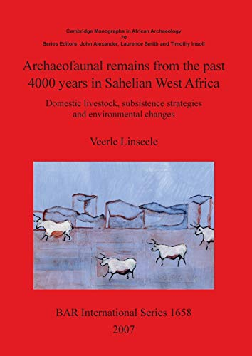 9781407300948: Archaeofaunal Remains from the Past 4000 Years in Sahelian West Africa (BAR International Series) (No. 70)