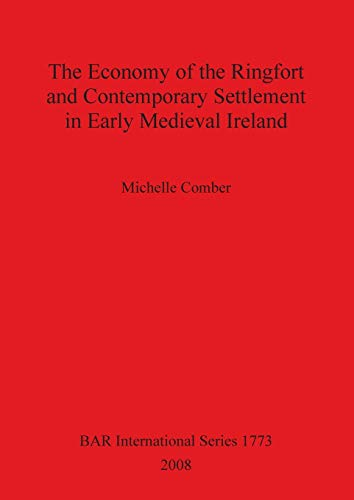 9781407302140: Economy of the Ringfort and Contemporary Settlement in Early Medieval Ireland (BAR International Series)