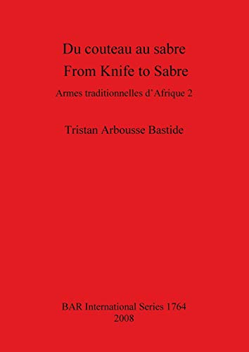 9781407302539: Couteau Au Sabre: Armes traditionnelles d'Afrique 2 / Traditional Arms of Africa 2: 1764