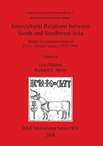 Intercultural Relations between South and Southwest Asia (British Archaeological Reports British ...