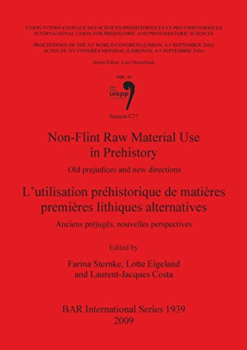 Non-Flint Raw Material Use in Prehistory /