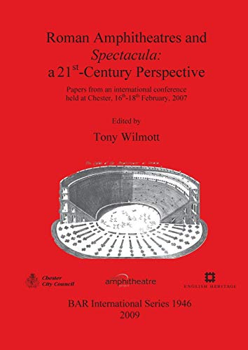 9781407304267: Roman Amphitheatres and Spectacula: a 21st-Century Perspective (BAR International Series)