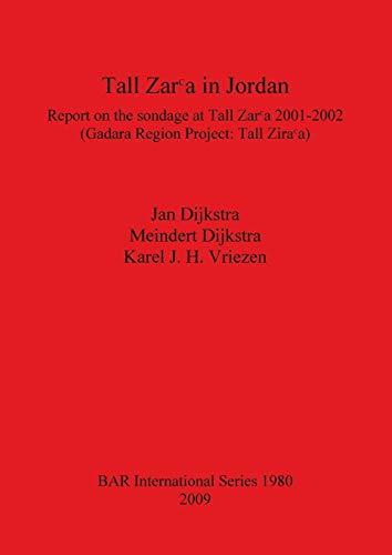 Tall Zar?a in Jordan: Report on the: Jan Dijkstra; Meindert