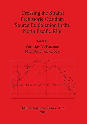 Crossing the Straits: Prehistoric Obsidian Source Exploitation: Kuzmin, Yaroslav V.