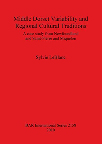 Middle Dorset Variability and Regional Cultural Traditions: LeBlanc, Sylvie