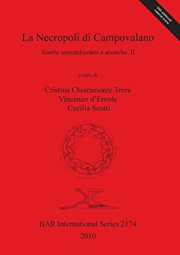 9781407307183: La Necropoli di Campovalano: Tombe Orientalizzanti e Arcaiche, II (BAR International Series)