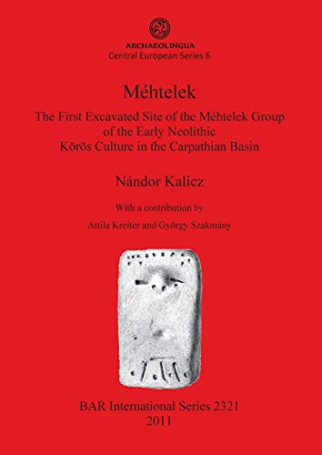 Méhtelek :The First Excavated Site of the: Kalicz, Nandor ;
