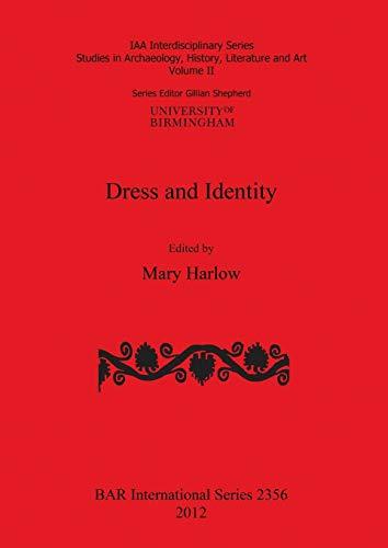 9781407309422: Dress and Identity (IAA Interdisciplinary Series) (BAR International Series)