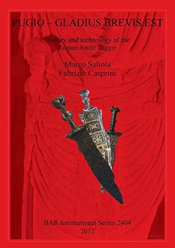 Pugio - Gladius Brevis Est: History and: Fabrizio Casprini, Marco