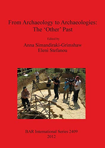 9781407310077: From Archaeology to Archaeologies: The 'Other' Past (BAR International Series)