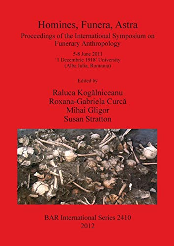 9781407310084: Homines, Funera, Astra (2410): Proceedings of the International Symposium on Funerary Anthropology 5-8 June 2011 '1 Decembrie 1918' University (Alba ... Archaeological Reports International Series)