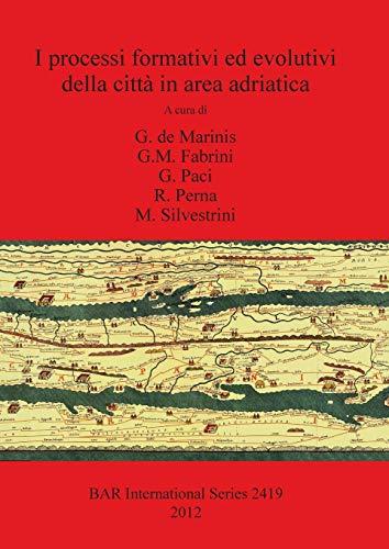 9781407310183: I Processi Formativi Ed Evolutivi Della Citta in Area Adriatica (Bar S)