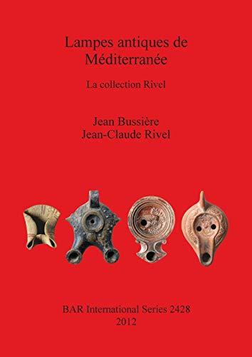 9781407310275: Lampes antiques de Méditerranée: La collection Rivel (BAR International Series)
