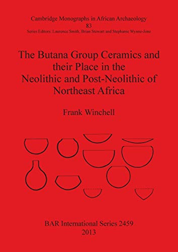 9781407310671: The Butana Group Ceramics and their Place in the Neolithic and Post-Neolithic of Northeast Africa (BAR International Series)