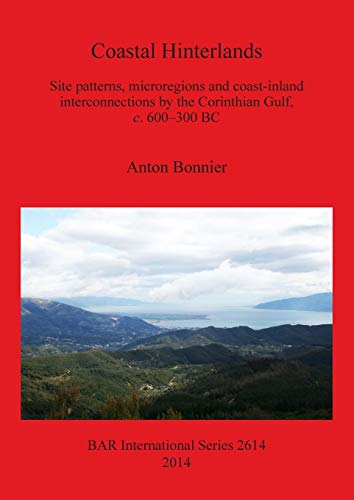 Coastal Hinterlands: Site patterns, microregions and coast-inland interconnections by the ...
