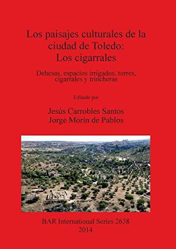 Los paisajes culturales de la ciudad de: Carrobles Santos, Jesus