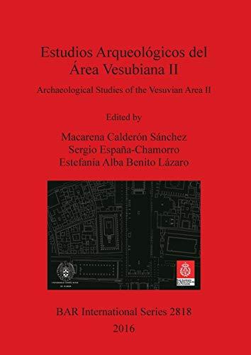 9781407315638: Estudios Arqueológicos del Área Vesubiana II / Archaeological Studies of the Vesuvian Area II (BAR International Series) (Spanish Edition)