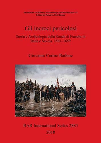 Gli incroci pericolosi: Storia e Archeologia della: Giovanni Cerino Badone